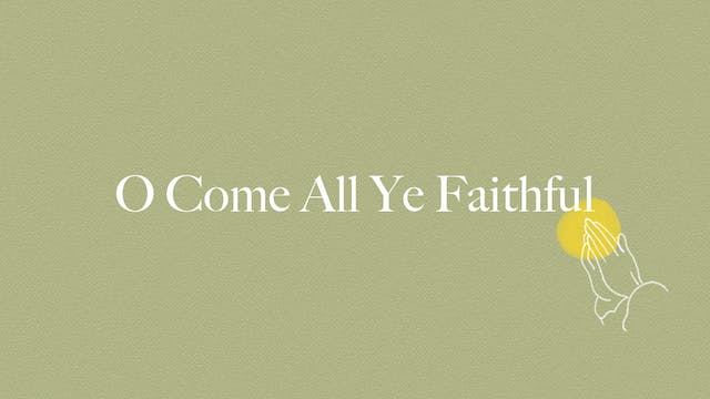 O Come All Ye Faithful (Lyric Video)