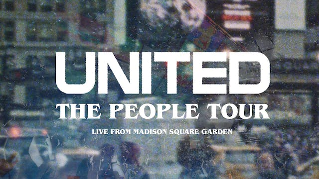 Hillsong UNITED: The People Tour (Live from Madison Square Garden)