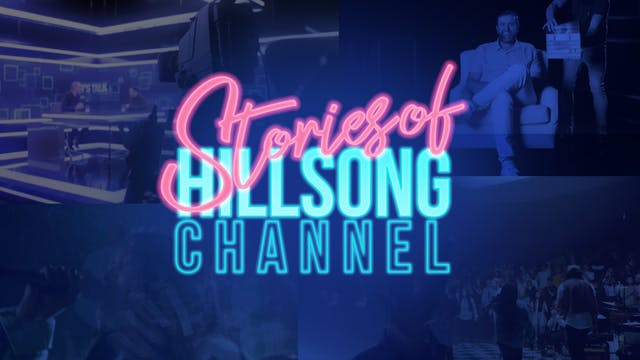 Stories of Hillsong Channel