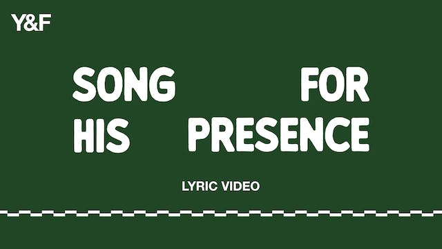 Song For His Presence (Lyric Video)