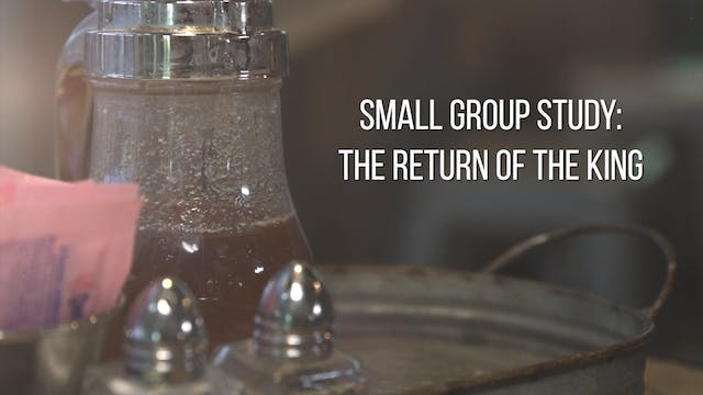 Small Group Study Week 8 - The Return...