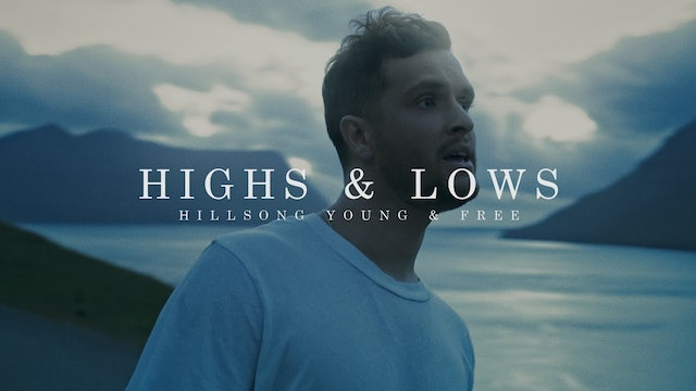 Highs & Lows (Music Video)