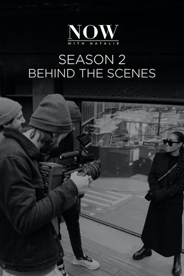 Now with Natalie S2: Behind the Scenes
