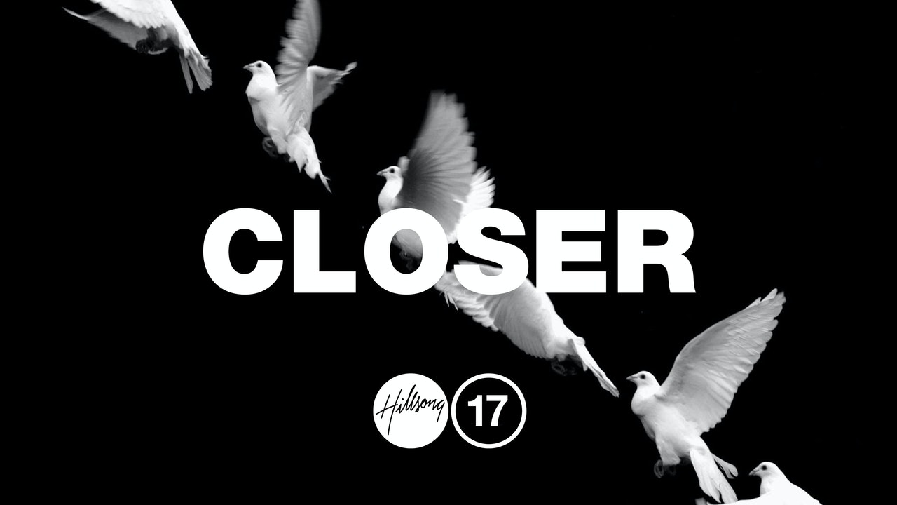 Hillsong Conference 2017 - Closer