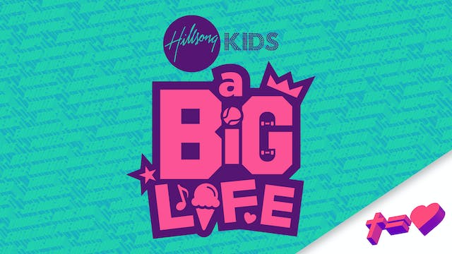 Hillsong Kids: A Big Life - Easter
