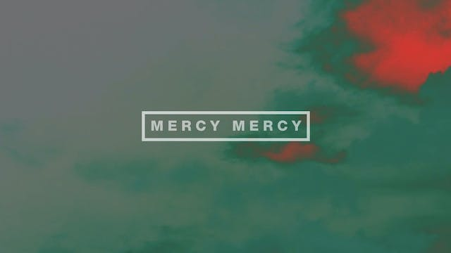 Mercy Mercy (Lyric Video)