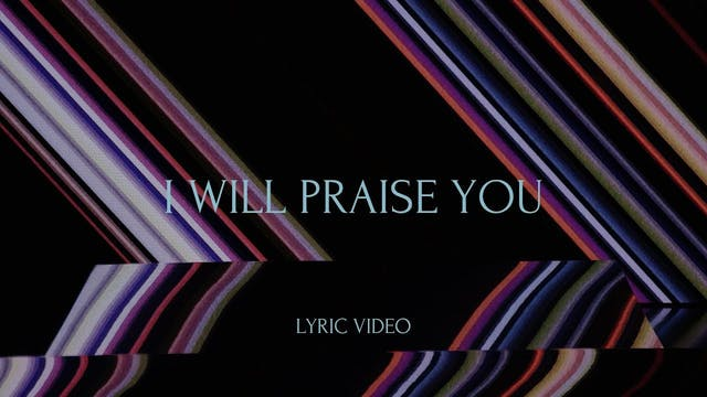 I Will Praise (Lyric Video)