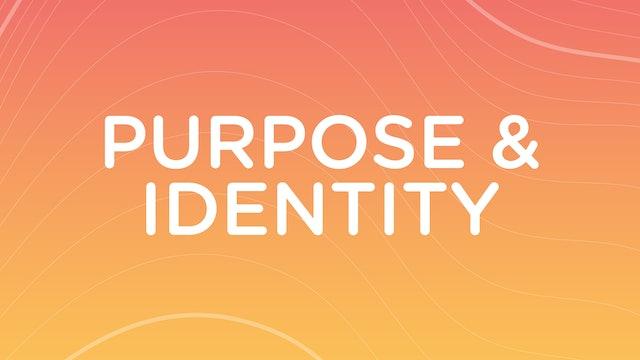 Purpose & Identity