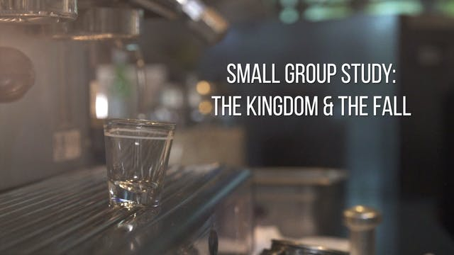 Small Group Study Week 3 - The Kingdo...
