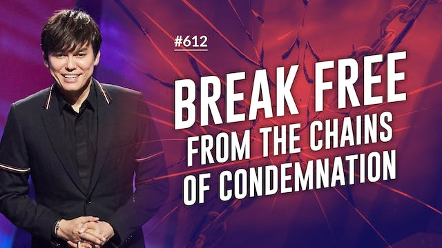 Break Free From The Chains Of Condemn...