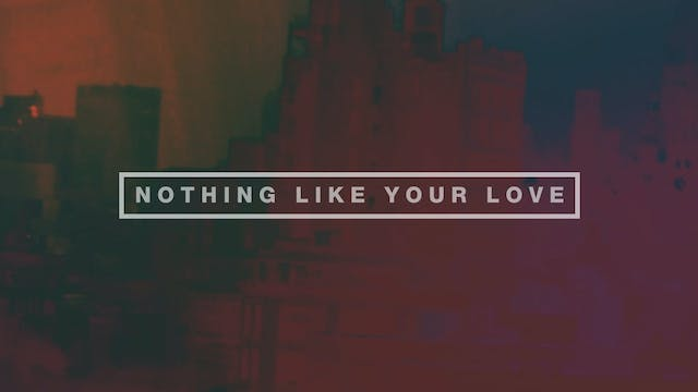 Nothing Like Your Love (Lyric Video)