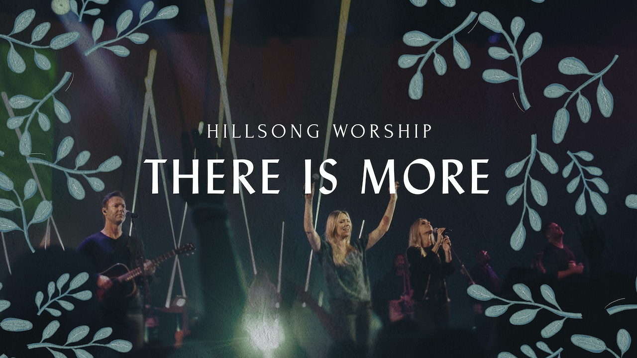 Hillsong Worship: There is More (Live at Worship & Creative Conference)