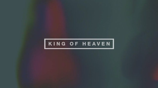 King of Heaven (Lyric Video)