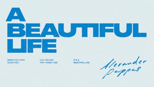 Alexander Pappas: A Beautiful Life