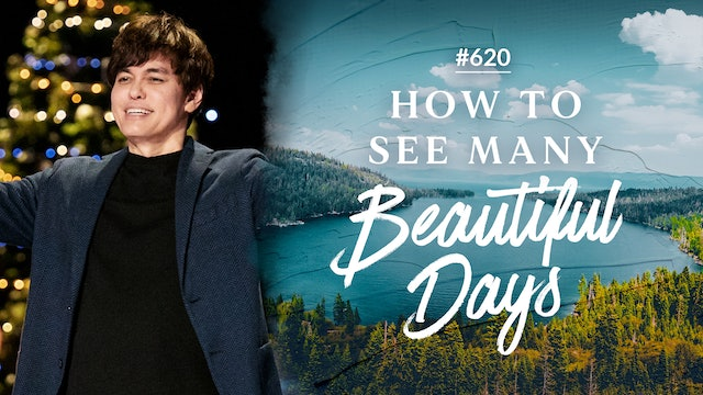 How To See Many Beautiful Days