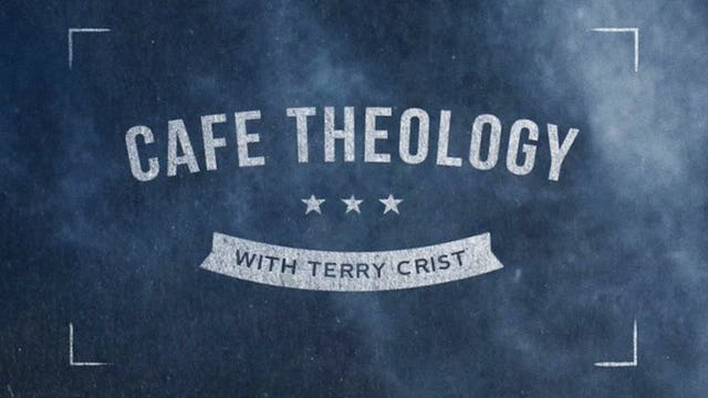 Cafe Theology with Terry Crist