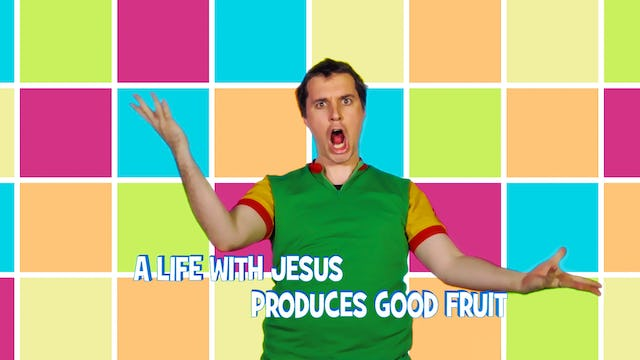 A Life with Jesus Produces Good Fruit
