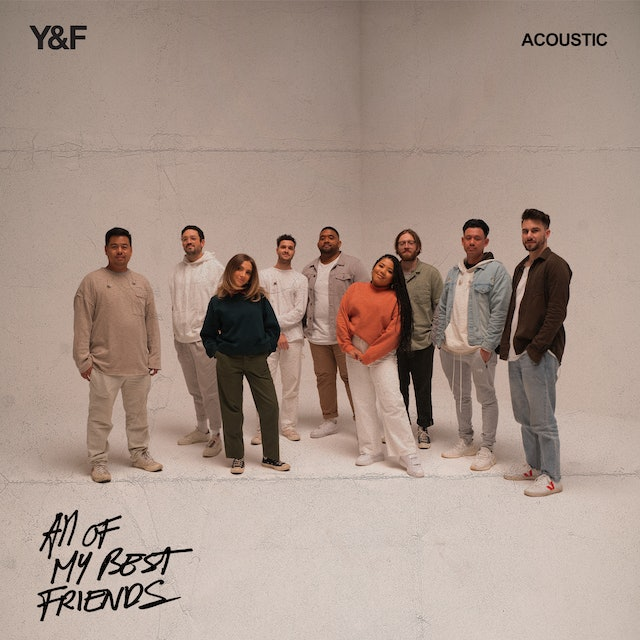 Hillsong Young & Free: All Of My Best Friends (Acoustic)