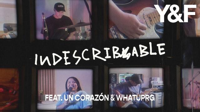 Indescribable (feat. Un Corazón & WHATUPRG) [Music Video]