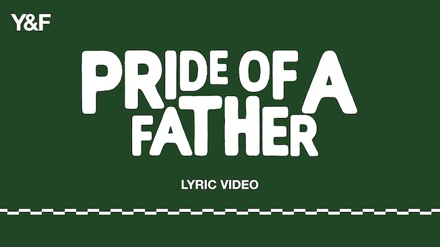 Pride Of A Father (Lyric Video)