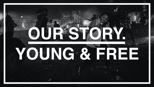 Young & Free: Our Story