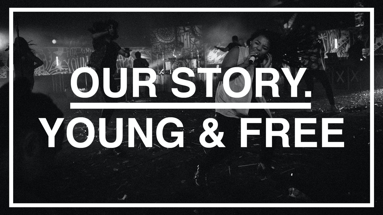Young & Free Our Story