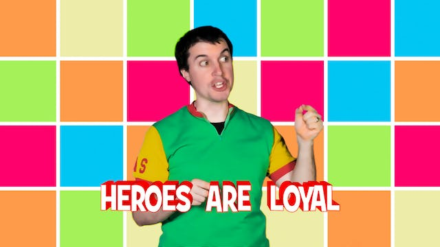 Heroes Are Loyal