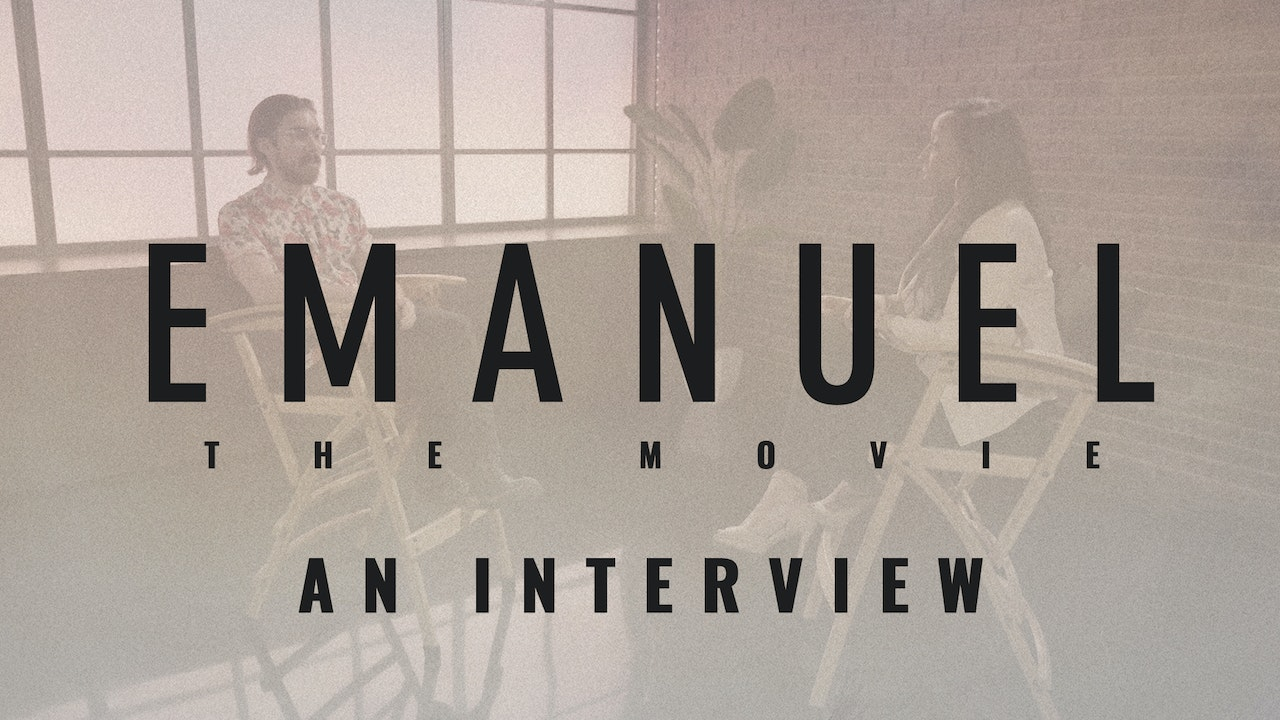 Emanuel the Movie: An Interview