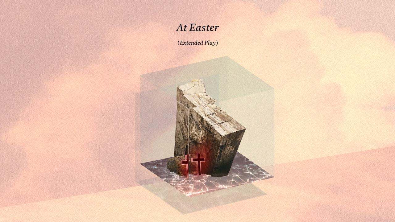 Hillsong Worship: At Easter