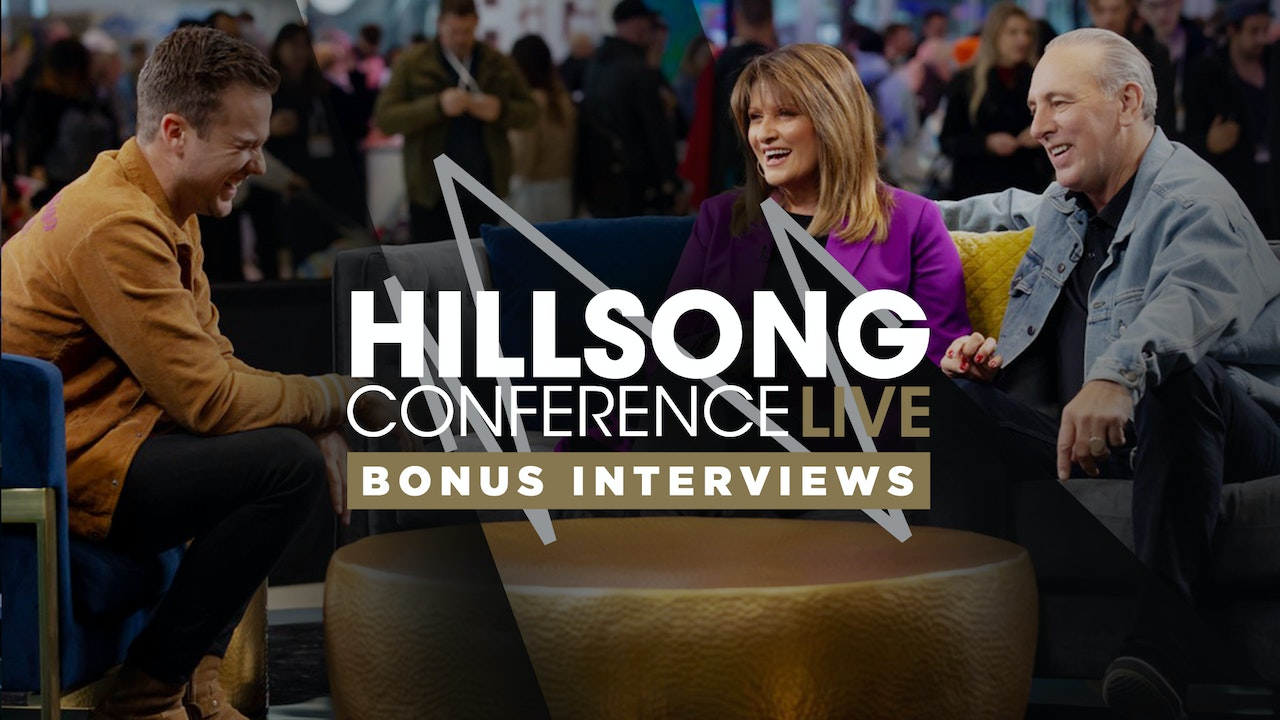 Hillsong Conference Live - Bonus Interviews