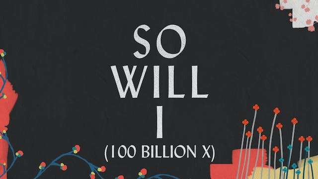 So Will I (Lyric Video)