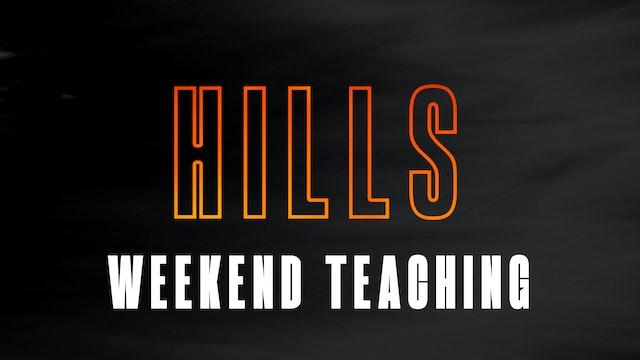 Weekend Teachings   HILLS