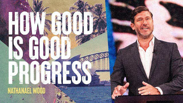 How Good Is Good Progress by Nathanael Wood