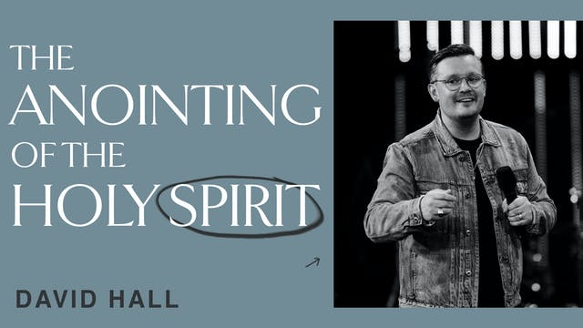 The Anointing Of The Holy Spirit by David Hall