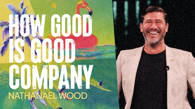 How Good Is Good Company by Nathanael Wood