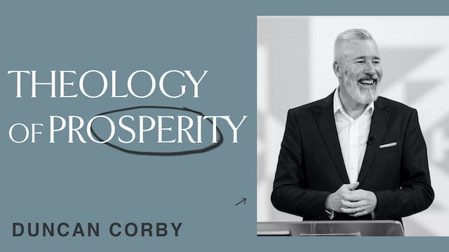 Theology Of Prosperity by Duncan Corby