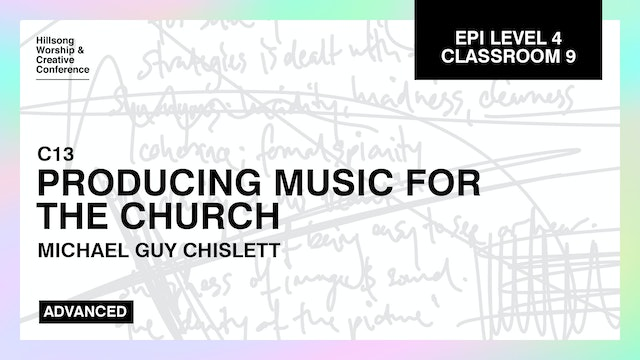 Producing Music For The Church with Michael Guy Chislett and Benjamin Tennikoff