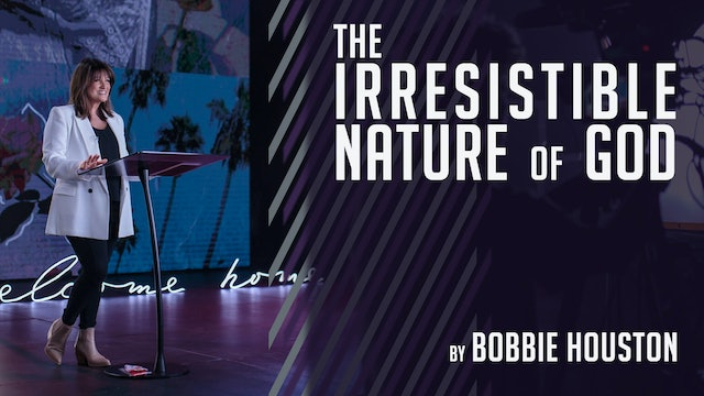 The Irresistible Nature Of God by Bobbie Houston