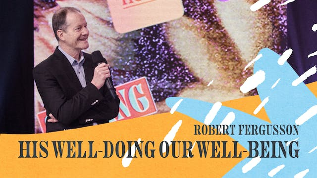 His Well Doing, Our Well Being by Rob...
