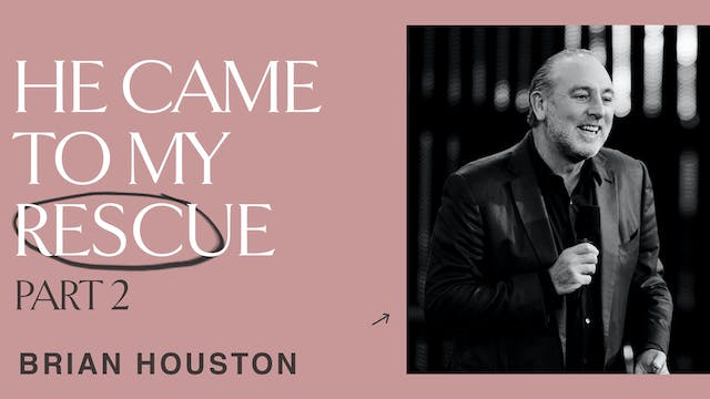 He Came To My Rescue Pt.2 by Brian Houston
