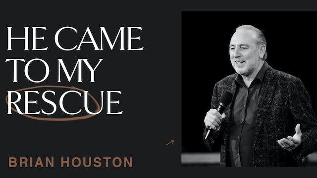 He Came To My Rescue by Brian Houston