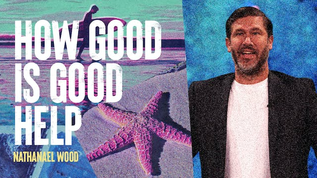 How Good Is Good Help by Nathanael Wood