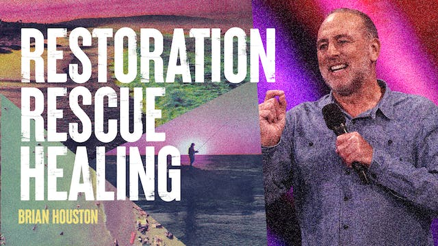 Restoration-Rescue-Healing by Brian Houston