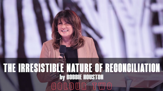 The Irresistible Nature of Reconciliation by Bobbie Houston
