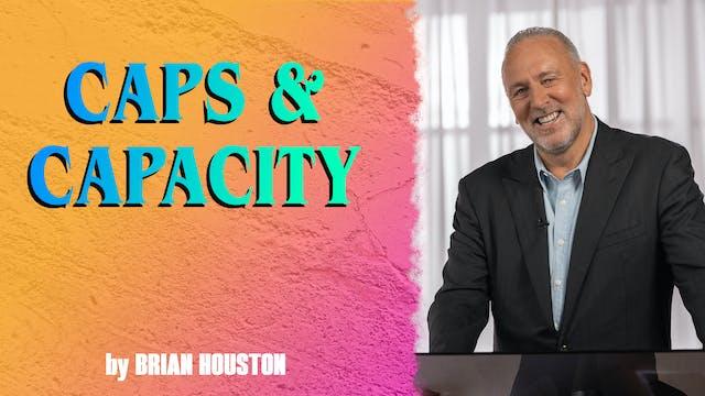 Caps & Capacity by Brian Houston