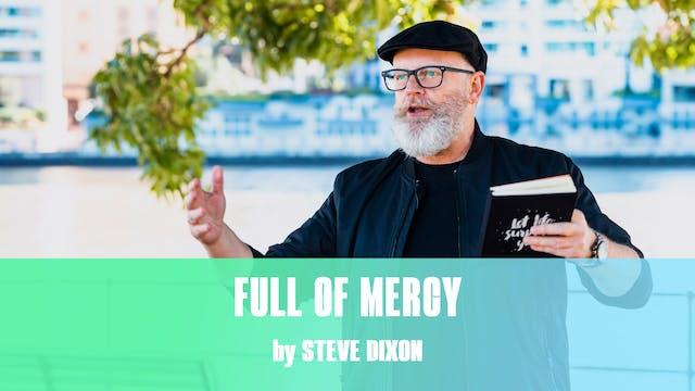 Full Of Mercy by Steve Dixon