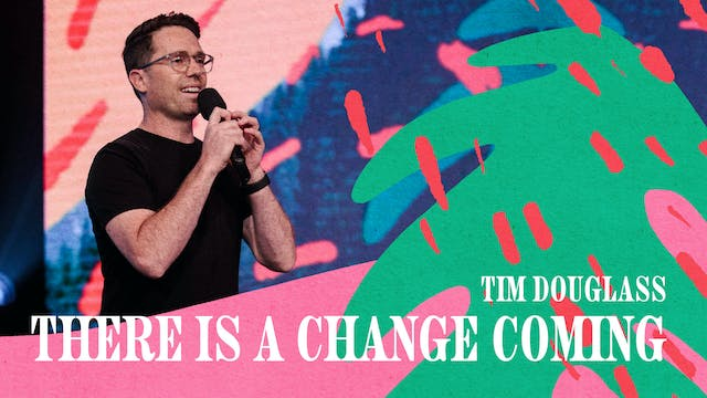 There Is A Change Coming by Tim Douglass