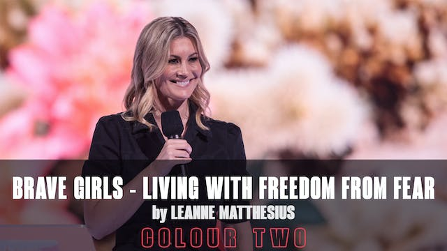 Brave Girls - Living With Freedom From Fear by Leanne Matthesius