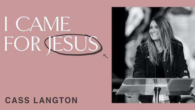 I Came For Jesus by Cassandra Langton