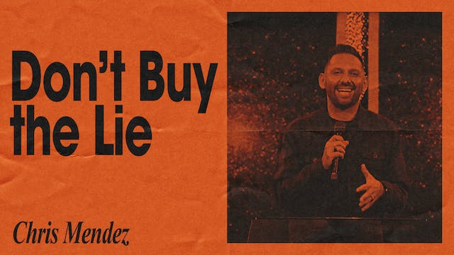 Don't Buy The Lie by Chris Mendez